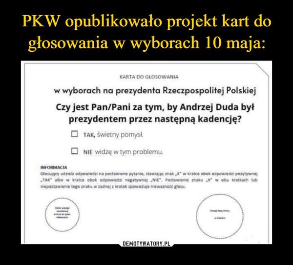 –  KARTA DO GLOSOWANIAw wyborach na prezydenta Rzeczpospolitej Polskiej Czy jest Pan/Pani za tym, by Andrzej Duda był prezydentem przez następną kadencję?