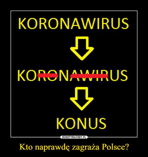 Kto naprawdę zagraża Polsce?