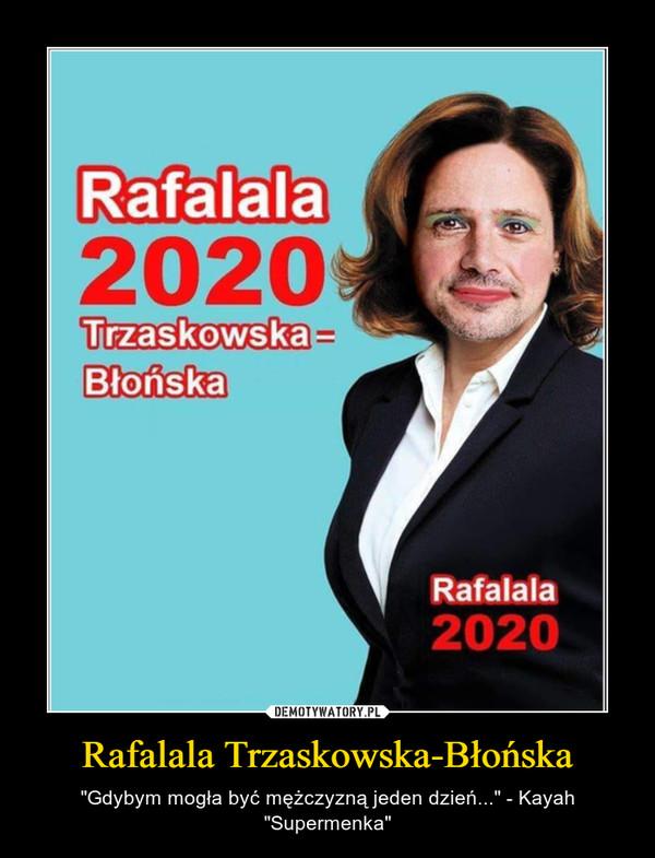 """Rafalala Trzaskowska-Błońska – """"Gdybym mogła być mężczyzną jeden dzień..."""" - Kayah """"Supermenka"""""""