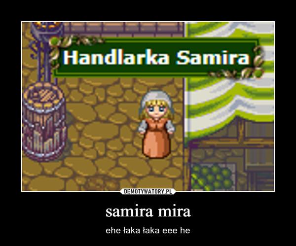 samira mira – ehe łaka łaka eee he