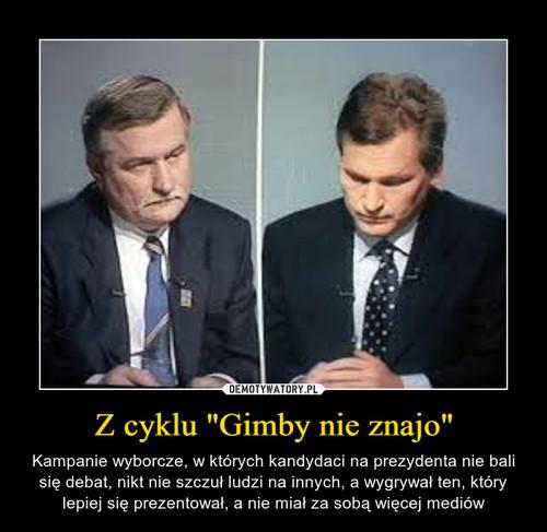 """Z cyklu """"Gimby nie znajo"""""""