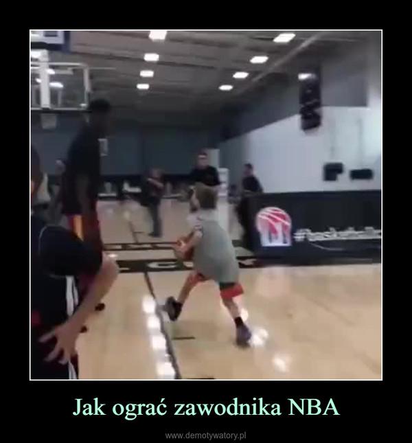 Jak ograć zawodnika NBA –