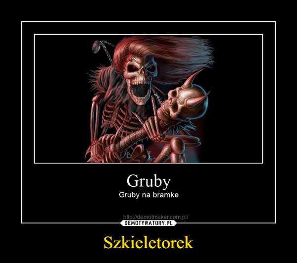 Szkieletorek –
