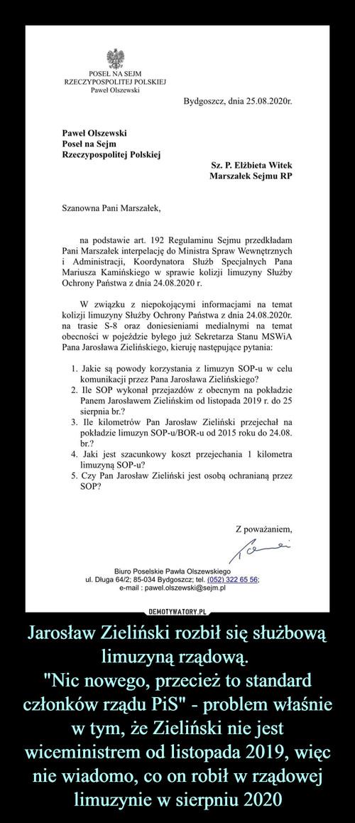 """Jarosław Zieliński rozbił się służbową limuzyną rządową.  """"Nic nowego, przecież to standard członków rządu PiS"""" - problem właśnie w tym, że Zieliński nie jest wiceministrem od listopada 2019, więc nie wiadomo, co on robił w rządowej limuzynie w sierpniu 2020"""