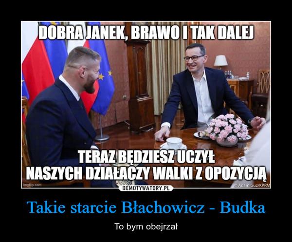Takie starcie Błachowicz - Budka – To bym obejrzał