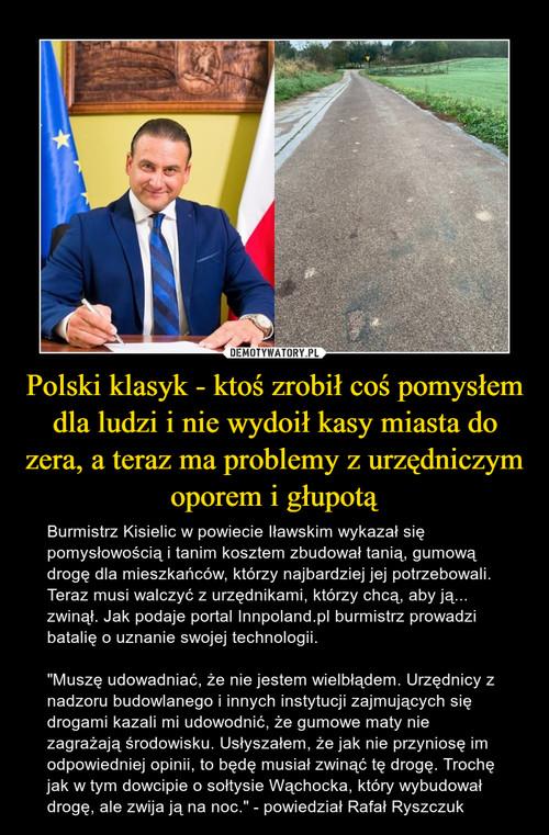 Polski klasyk - ktoś zrobił coś pomysłem dla ludzi i nie wydoił kasy miasta do zera, a teraz ma problemy z urzędniczym oporem i głupotą