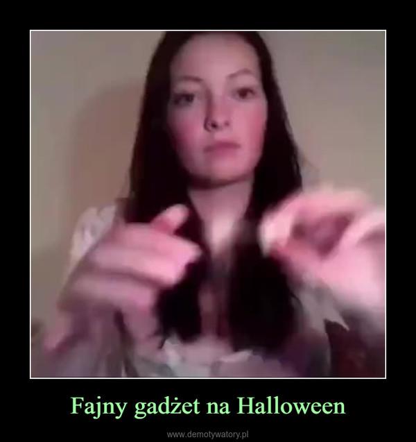 Fajny gadżet na Halloween –