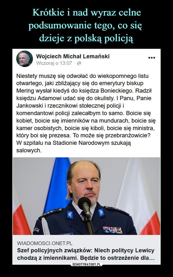 Krótkie i nad wyraz celne podsumowanie tego, co się  dzieje z polską policją