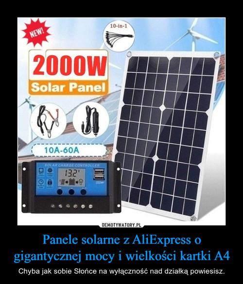 Panele solarne z AliExpress o gigantycznej mocy i wielkości kartki A4