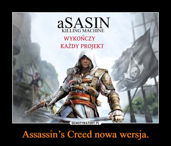 Assassin's Creed nowa wersja. –