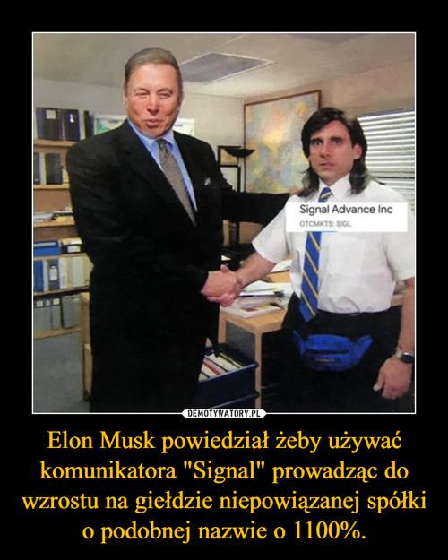"""Elon Musk powiedział żeby używać komunikatora """"Signal"""" prowadząc do wzrostu na giełdzie niepowiązanej spółki o podobnej nazwie o 1100%."""