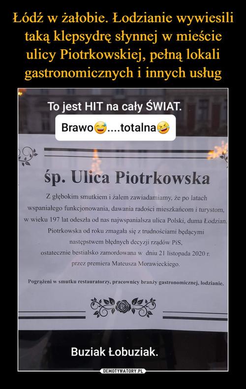 Łódź w żałobie. Łodzianie wywiesili taką klepsydrę słynnej w mieście ulicy Piotrkowskiej, pełną lokali gastronomicznych i innych usług