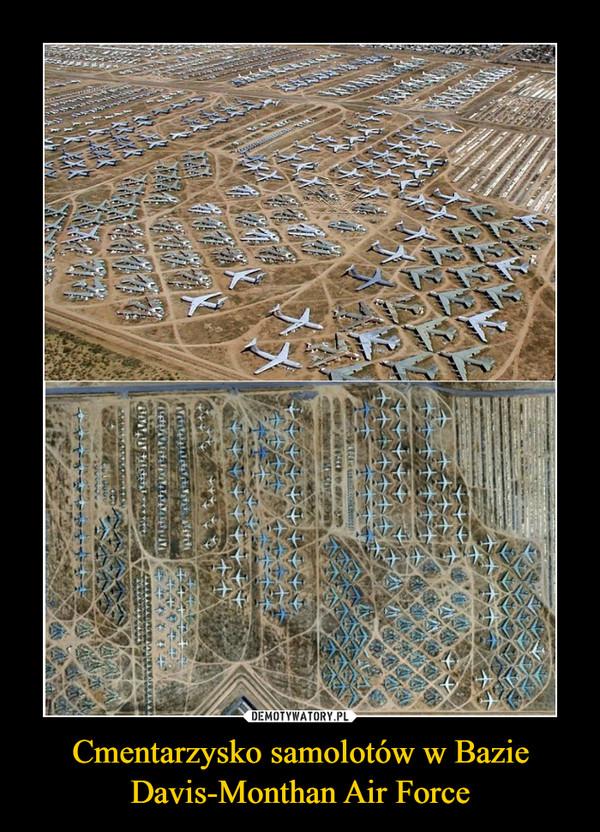Cmentarzysko samolotów w Bazie Davis-Monthan Air Force –