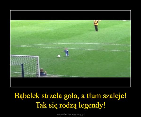 Bąbelek strzela gola, a tłum szaleje!Tak się rodzą legendy! –