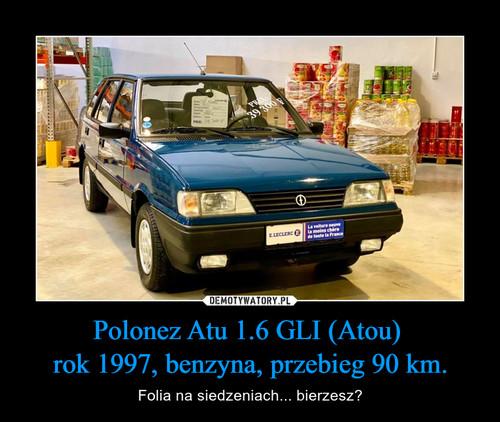 Polonez Atu 1.6 GLI (Atou)  rok 1997, benzyna, przebieg 90 km.