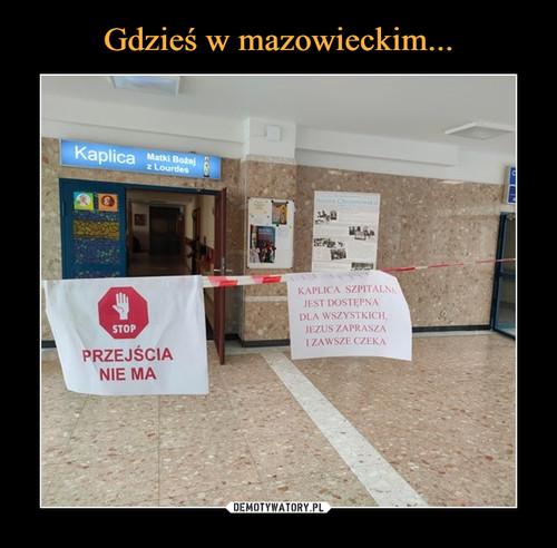 Gdzieś w mazowieckim...