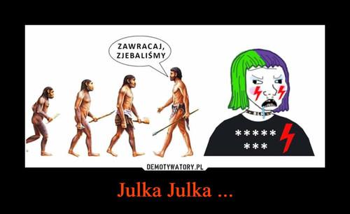 Julka Julka ...