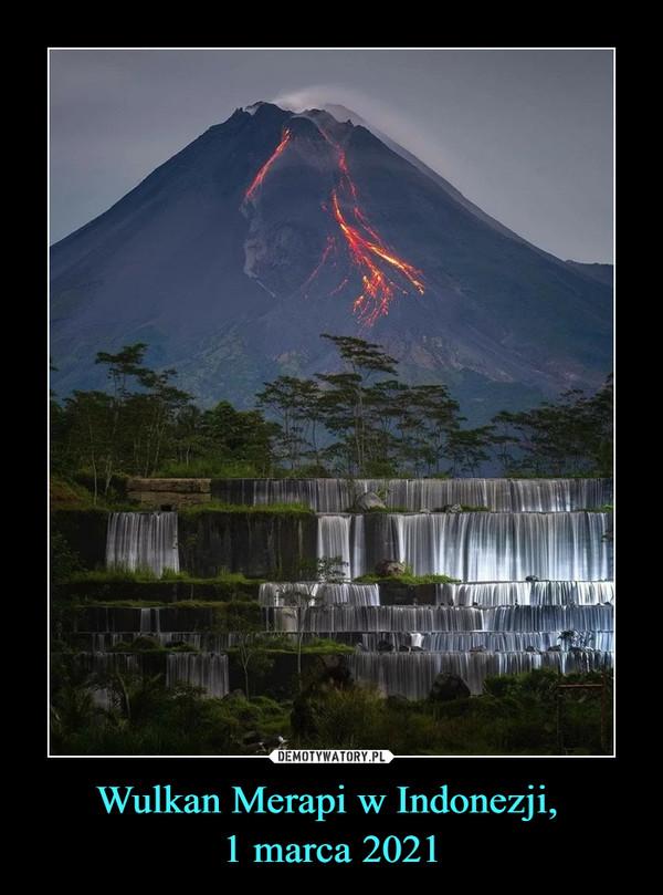 Wulkan Merapi w Indonezji, 1 marca 2021 –