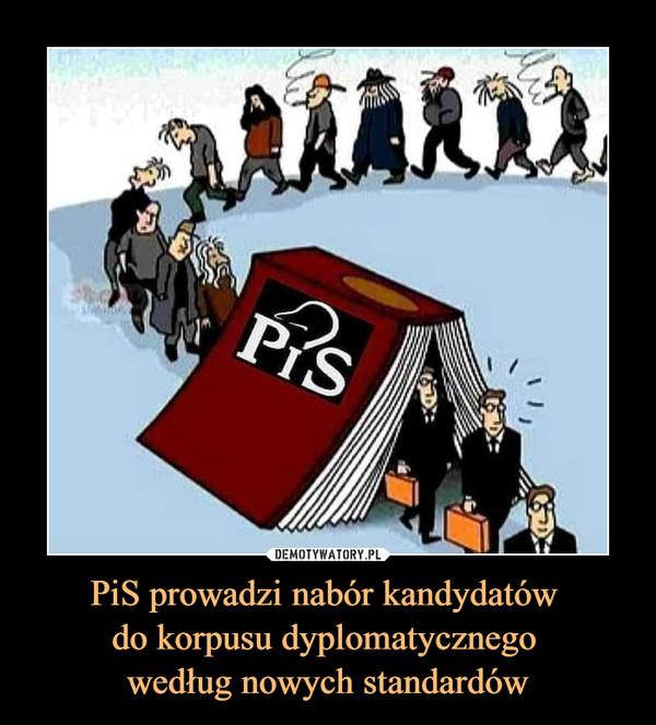 PiS prowadzi nabór kandydatów do korpusu dyplomatycznego według nowych standardów –