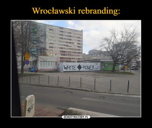 Wrocławski rebranding: