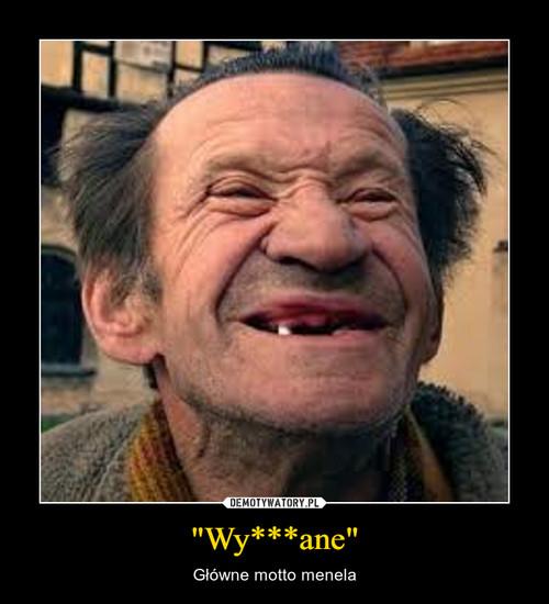 """""""Wy***ane"""""""