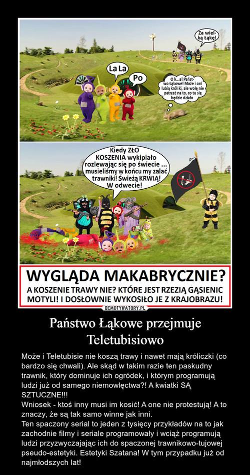 Państwo Łąkowe przejmuje Teletubisiowo