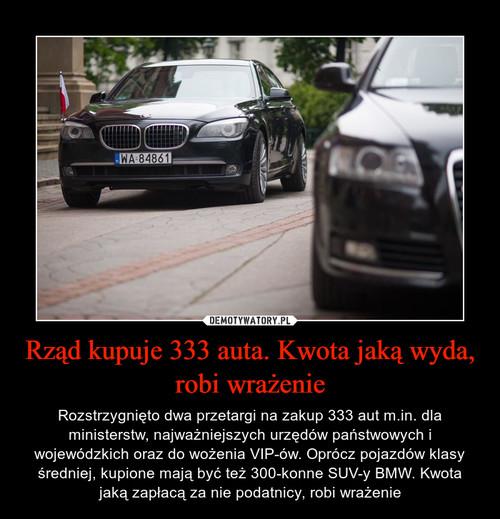 Rząd kupuje 333 auta. Kwota jaką wyda, robi wrażenie