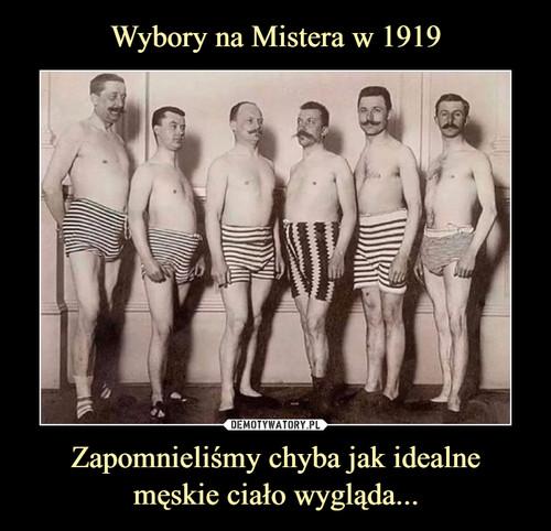 Wybory na Mistera w 1919 Zapomnieliśmy chyba jak idealne męskie ciało wygląda...