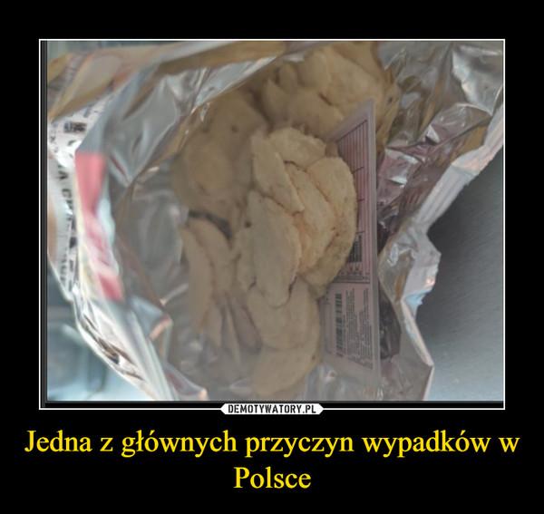 Jedna z głównych przyczyn wypadków w Polsce –
