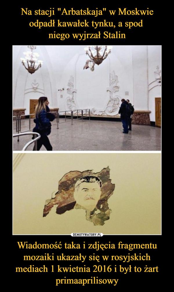 Wiadomość taka i zdjęcia fragmentu mozaiki ukazały się w rosyjskich mediach 1 kwietnia 2016 i był to żart primaaprilisowy –