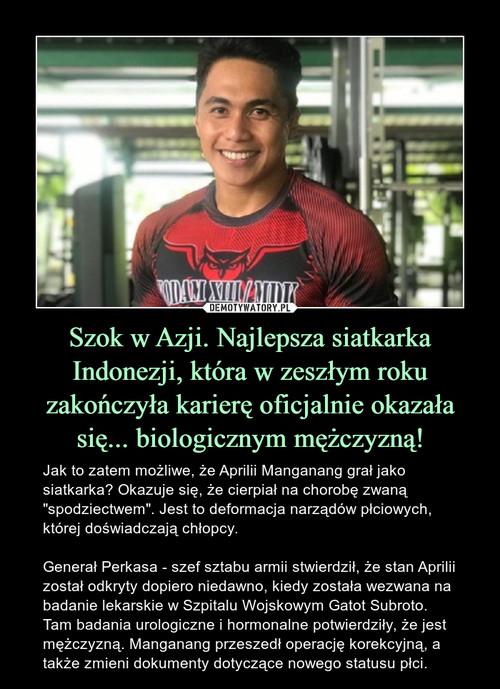 Szok w Azji. Najlepsza siatkarka Indonezji, która w zeszłym roku zakończyła karierę oficjalnie okazała się... biologicznym mężczyzną!