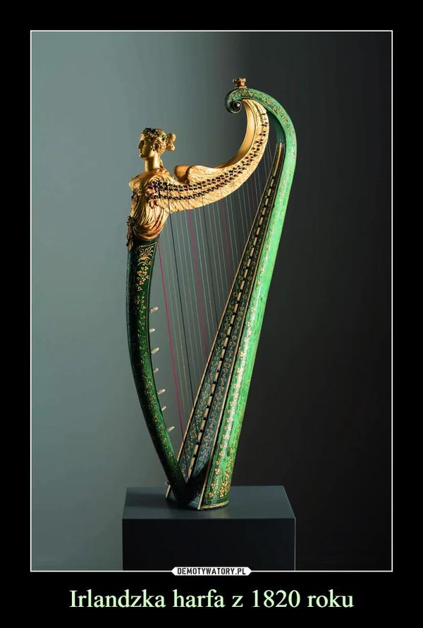 Irlandzka harfa z 1820 roku –