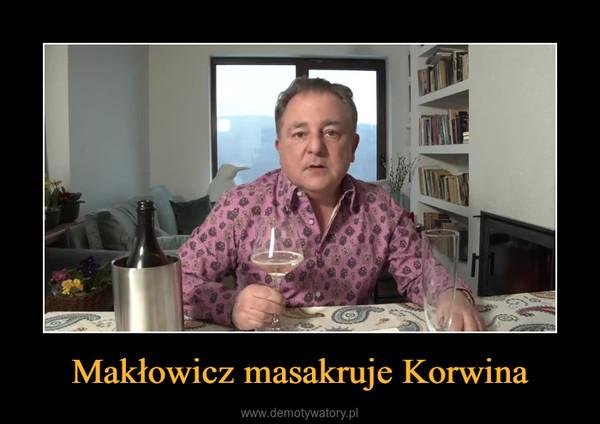 Makłowicz masakruje Korwina –
