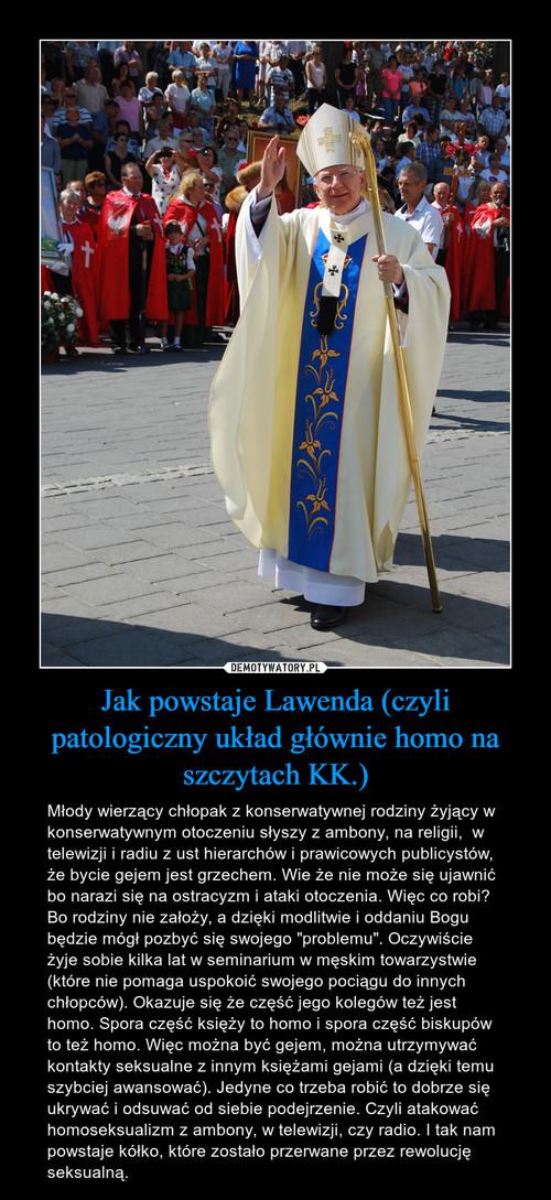Jak powstaje Lawenda (czyli patologiczny układ głównie homo na szczytach KK.)