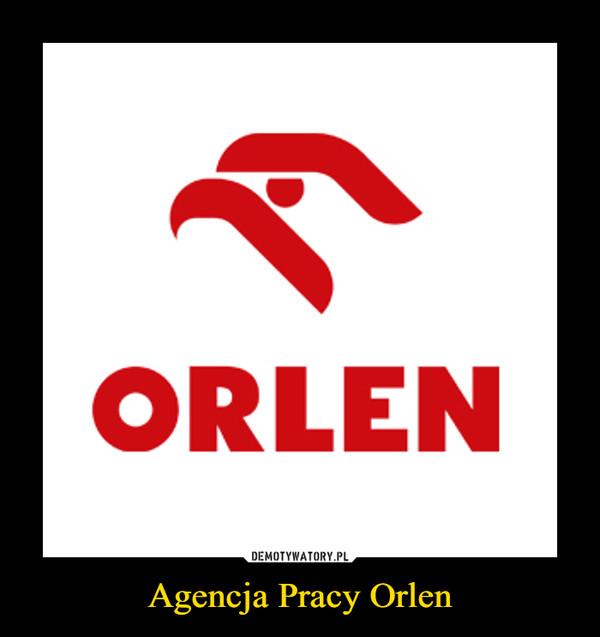 Agencja Pracy Orlen