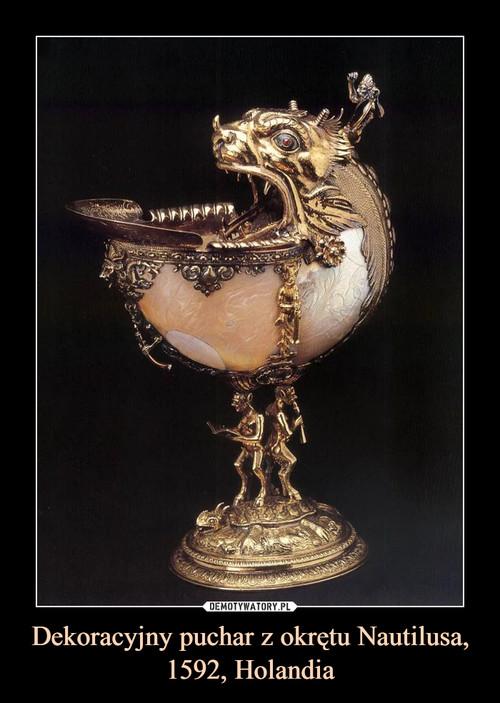 Dekoracyjny puchar z okrętu Nautilusa, 1592, Holandia