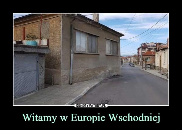 Witamy w Europie Wschodniej –