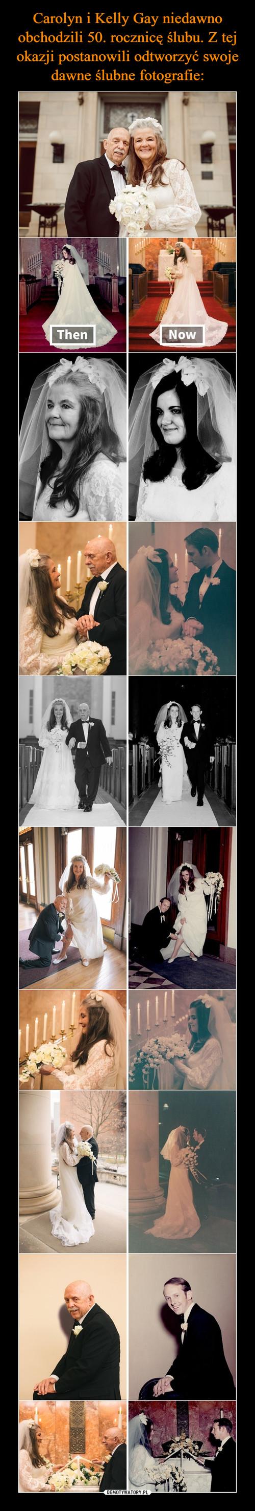 Carolyn i Kelly Gay niedawno obchodzili 50. rocznicę ślubu. Z tej okazji postanowili odtworzyć swoje dawne ślubne fotografie: