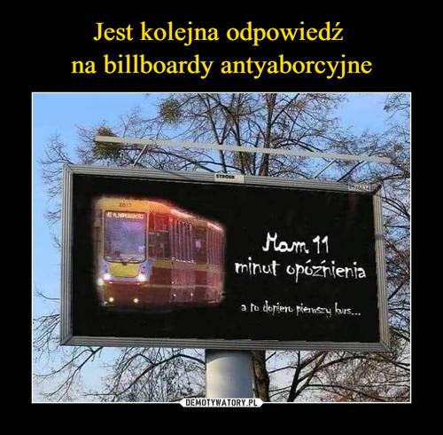 Jest kolejna odpowiedź  na billboardy antyaborcyjne