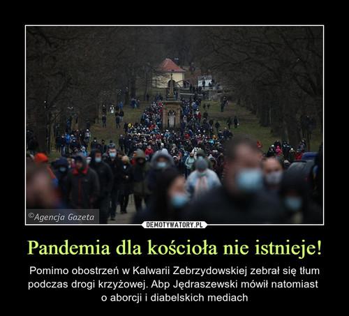 Pandemia dla kościoła nie istnieje!