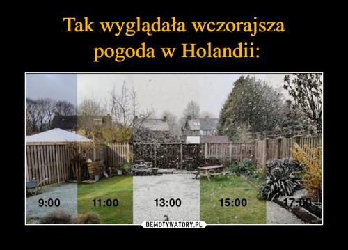 Tak wyglądała wczorajsza  pogoda w Holandii:
