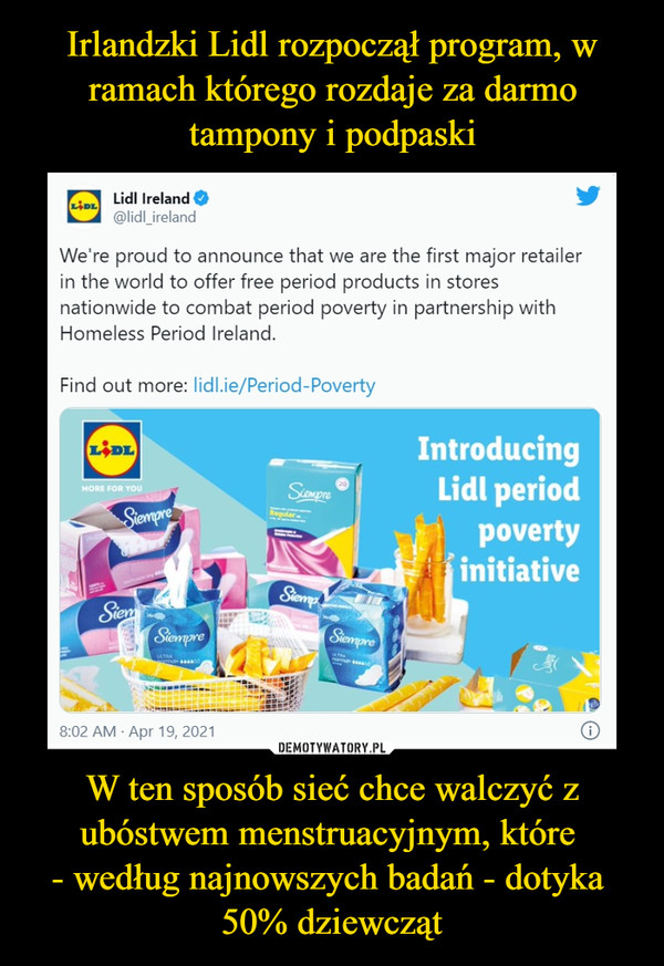 W ten sposób sieć chce walczyć z ubóstwem menstruacyjnym, które - według najnowszych badań - dotyka 50% dziewcząt –