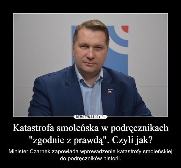 """Katastrofa smoleńska w podręcznikach """"zgodnie z prawdą"""". Czyli jak?"""
