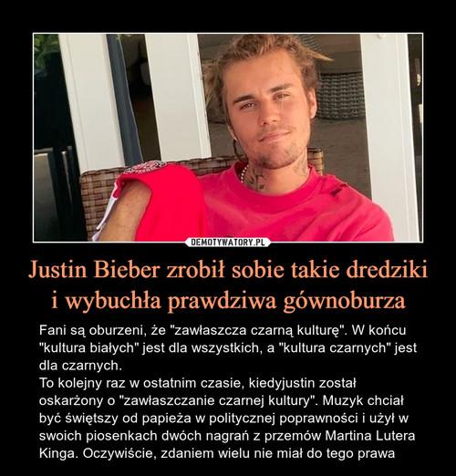 Justin Bieber zrobił sobie takie dredziki i wybuchła prawdziwa gównoburza