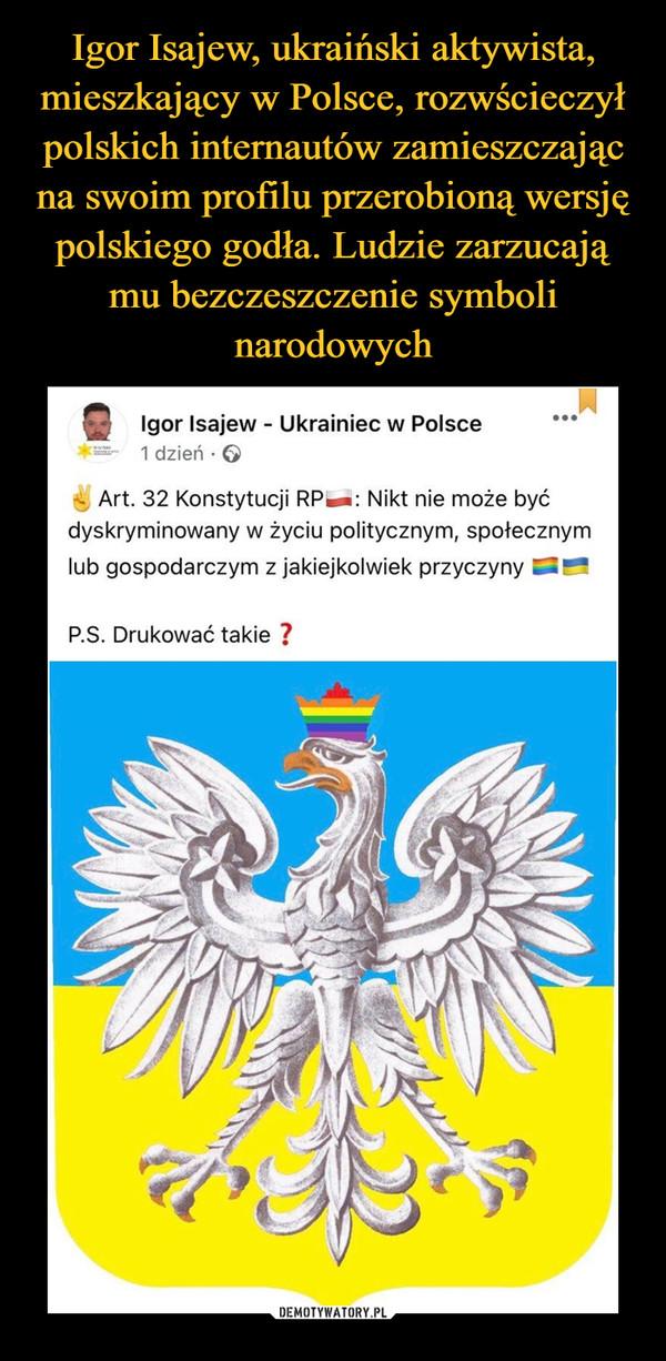 –  CIgor Isajew - Ukrainiec w Polsce 1 dzień • G Art. 32 Konstytucji PPL : Nikt nie może być dyskryminowany w życiu politycznym, społecznym lub gospodarczym z jakiejkolwiek przyczyny r