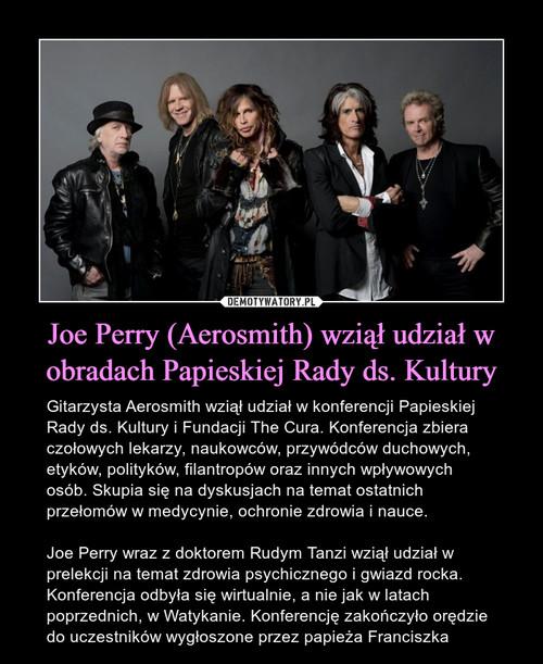 Joe Perry (Aerosmith) wziął udział w obradach Papieskiej Rady ds. Kultury