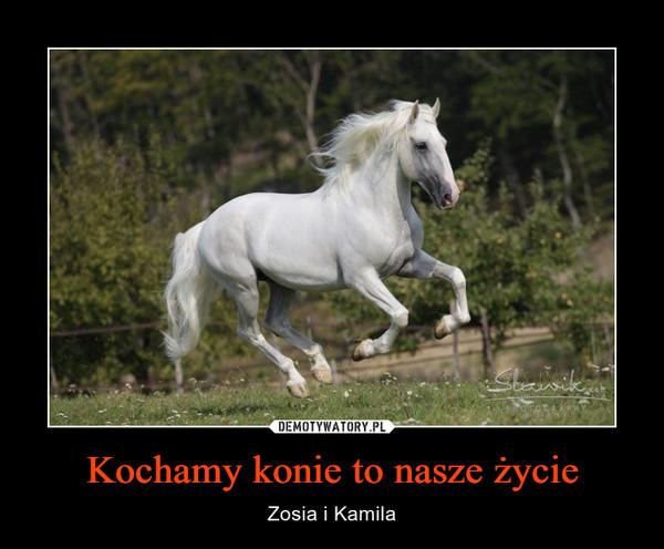 Kochamy konie to nasze życie – Zosia i Kamila