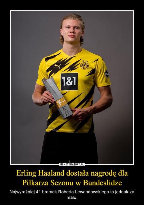 Erling Haaland dostała nagrodę dla Piłkarza Sezonu w Bundeslidze