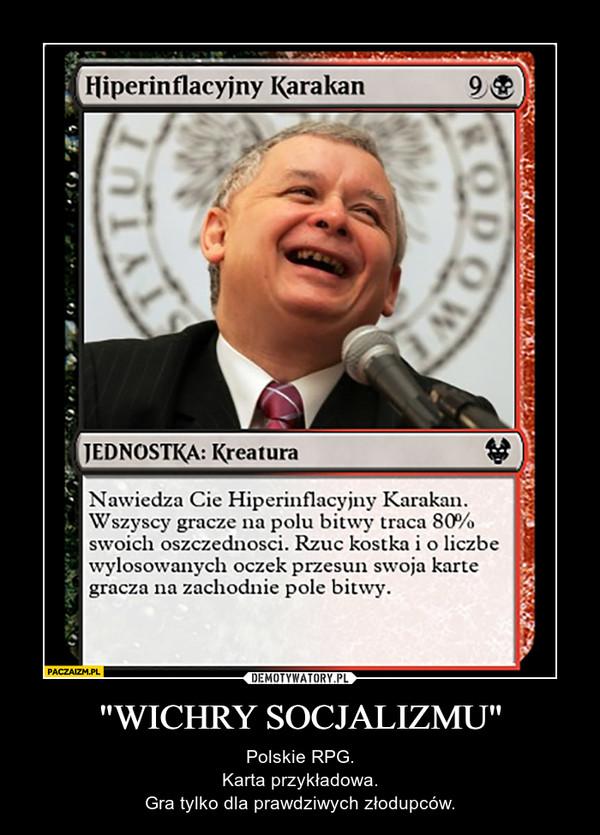 """""""WICHRY SOCJALIZMU"""" – Polskie RPG.Karta przykładowa.Gra tylko dla prawdziwych złodupców."""