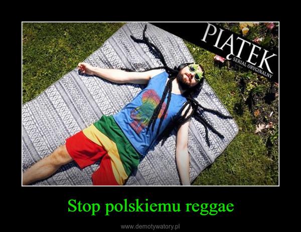 Stop polskiemu reggae –